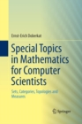 Image for Special Topics in Mathematics for Computer Scientists : Sets, Categories, Topologies and Measures