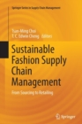 Image for Sustainable fashion supply chain management  : from sourcing to retailing