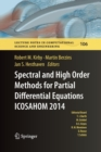 Image for Spectral and High Order Methods for Partial Differential Equations ICOSAHOM 2014 : Selected papers from the ICOSAHOM conference, June 23-27, 2014, Salt Lake City, Utah, USA