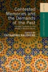 Image for Contested Memories and the Demands of the Past: History Cultures in the Modern Muslim World