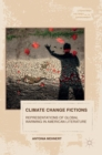 Image for Climate change fictions  : representations of global warming in American literature