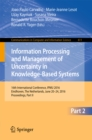 Image for Information processing and management of uncertainty in knowledge-based systems.: 16th International Conference, IPMU 2016, Eindhoven, the Netherlands, June 20-24, 2016, Proceedings : 611