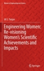 Image for Engineering women  : re-visioning women's scientific achievements and impacts