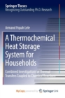 Image for A Thermochemical Heat Storage System for Households : Combined Investigations of Thermal Transfers Coupled to Chemical Reactions