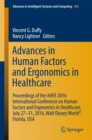 Image for Advances in human factors and ergonomics in healthcare: proceedings of the AHFE 2016 International Conference on Human Factors and Ergonomics in Healthcare, July 27-31, 2016, Walt Disney World, Florida, USA : 482
