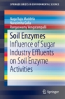 Image for Soil Enzymes : Influence of Sugar Industry Effluents on Soil Enzyme Activities