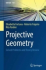 Image for Projective Geometry : Solved Problems and Theory Review
