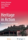 Image for Heritage in Action : Making the Past in the Present