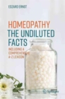 Image for Homeopathy - The Undiluted Facts : Including a Comprehensive A-Z Lexicon