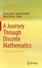 Image for A journey through discrete mathematics  : a tribute to Jirâi Matouések