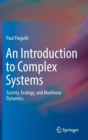 Image for An Introduction to Complex Systems : Society, Ecology, and Nonlinear Dynamics