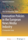 Image for Innovation Policies in the European News Media Industry : A Comparative Study