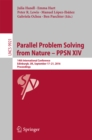 Image for Parallel problem solving from nature -- PPSN XIV: 14th international conference, Edinburgh, UK, September 17-21, 2016, proceedings : 9921