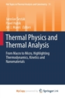 Image for Thermal Physics and Thermal Analysis : From Macro to Micro, Highlighting Thermodynamics, Kinetics and Nanomaterials