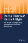 Image for Thermal Physics and Thermal Analysis: From Macro to Micro, Highlighting Thermodynamics, Kinetics and Nanomaterials : Volume 11