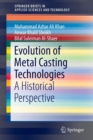 Image for Evolution of Metal Casting Technologies : A Historical Perspective