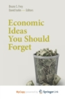 Image for Economic Ideas You Should Forget