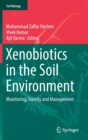 Image for Xenobiotics in the Soil Environment : Monitoring, Toxicity and Management