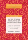 Image for On the Ethical Imperatives of the Interregnum: Essays in Loving Strife from Soren Kierkegaard to Cornel West