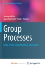 Image for Group Processes : Data-Driven Computational Approaches