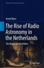 Image for The rise of radio astronomy in the Netherlands  : the people and the politics