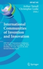 Image for International communities of invention and innovation  : IFIP WG 9.7 International Conference on the History of Computing, HC 2016, Brooklyn, NY, USA, May 25-29, 2016, revised selected papers