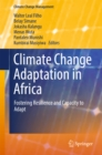 Image for Climate Change Adaptation in Africa: Fostering Resilience and Capacity to Adapt