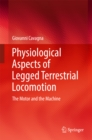 Image for Physiological Aspects of Legged Terrestrial Locomotion: The Motor and the Machine