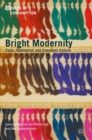 Image for Bright Modernity: Color, Commerce, and Consumer Culture
