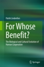 Image for For Whose Benefit?: The Biological and Cultural Evolution of Human Cooperation