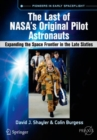 Image for The Last of NASA's Original Pilot Astronauts : Expanding the Space Frontier in the Late Sixties