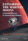 Image for Exploring the Martian Moons : A Human Mission to Deimos and Phobos