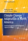 Image for Climate Change Adaptation in North America: Fostering Resilience and the Regional Capacity to Adapt
