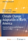 Image for Climate Change Adaptation in North America : Fostering Resilience and the Regional Capacity to Adapt