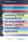 Image for Evaluating Ethical Frameworks for the Assessment of Human Cognitive Enhancement Applications