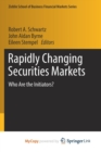 Image for Rapidly Changing Securities Markets : Who Are the Initiators?