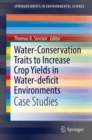 Image for Water-conservation traits to increase crop yields in water-deficit environments  : case studies