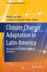 Image for Climate Change Adaptation in Latin America: Managing Vulnerability, Fostering Resilience