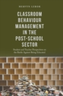 Image for Classroom behaviour management in the post-school sector  : student and teacher perspectives on the battle against being educated