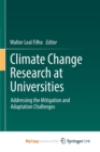 Image for Climate Change Research at Universities : Addressing the Mitigation and Adaptation Challenges