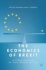 Image for The economics of Brexit  : a cost-benefit analysis of the UK's economic relationship with the EU