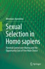 Image for Sexual Selection in Homo sapiens: Parental Control over Mating and the Opportunity Cost of Free Mate Choice