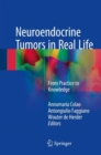 Image for Neuroendocrine Tumors in Real Life : From Practice to Knowledge