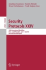 Image for Security protocols XXIV  : 24th International Workshop, Brno, Czech Republic, April 7-8, 2016, revised selected papers