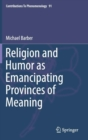 Image for Religion and Humor as Emancipating Provinces of Meaning