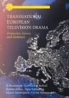 Image for Transnational European television drama: production, genres and audiences