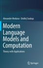 Image for Modern Language Models and Computation : Theory with Applications