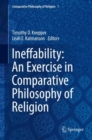 Image for Ineffability: An Exercise in Comparative Philosophy of Religion