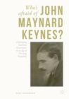 Image for Who's afraid of John Maynard Keynes?  : challenging economic governance in an age of growing inequality
