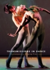 Image for Transmissions in dance: contemporary staging practices